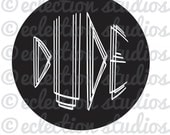 DUDE, circle, line word art, summer style, hipster, boy shirt SVG file for silhouette or cricut die cutting machine