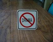 NO DRAMA  DESK  Sign
