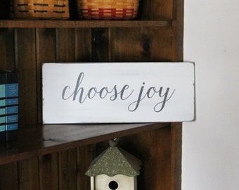 Choose Joy Wood Sign Hand Painted Words that Inspire and Encourage Farmhouse Vintage Style Cottage