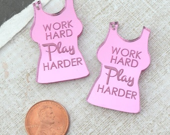 Work Hard Play Harder - Pink Mirror Charms - One Hole flat back - Laser Cut Acrylic