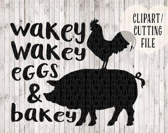 wakey wakey eggs and bakey svg, svg file, svg design for tea towel, farmhouse sign, kitchen art, farm animal clipart, farm animal svg, vinyl