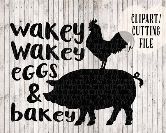 Wakey Eggs And Bakey Svg File Design For Tea Towel Farmhouse Sign Kitchen Art Farm Animal Clipart Vinyl