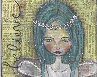 "Mixed Media Collage Painting -  ""Believe""  Fairy Angel Whimsical Inspirational Canvas Board  8""x10"""