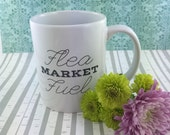 Flea Market Fuel 11oz Coffee Tea Mug