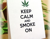MATURE CONTENT - Funny Marijuana Keep Calm and Smoke On Card
