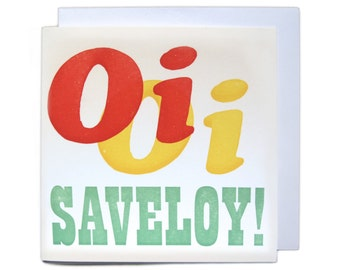 Letterpress Typeset Greetings Card - Oi Oi Saveloy!
