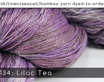 DtO 134: Lilac Tea on Silk/Linen/Seacell/Bamboo Yarn Custom Dyed-to-Order