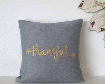 Pillow Cover - Cushion Cover - Thankful - 12 x 12 inches, Thanksgiving decor - Choose your fabric and ink color