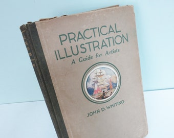 Practical Illustration, A Guide for Artists, 1920 First Edition Book by John D. Whiting, Framable Color Plates