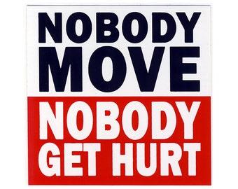 Nobody Move sticker