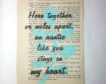 Aunt quote print on a book page, Aunt saying print on a book page, Here together or miles apart an auntie like you stays in my heart