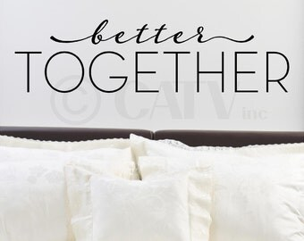 Better Together vinyl lettering wall decal sticker wall sayings quote love