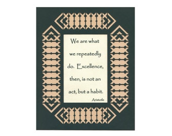 """Aristotle Quote """"We are what we do"""" Excellence Paper Cut dk green tan 8X10 unframed"""