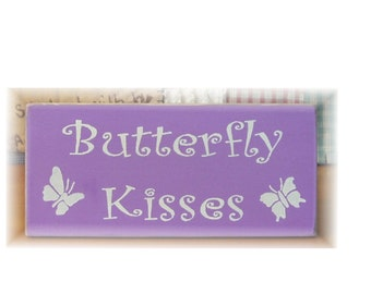Butterfly Kisses primitive wood sign