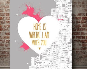 Valentine gifts Bedroom decor Home is where i am with you wedding gift romantic gift hipster decor gift ideas romantic personalized wedding
