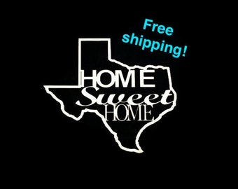 10''x12''x1/4'' Texas Cut out with Home Sweet Home! Choose from unpainted or painted! Free shipping!