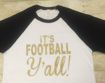 Its football y'all shirt, football shirt, baseball tee