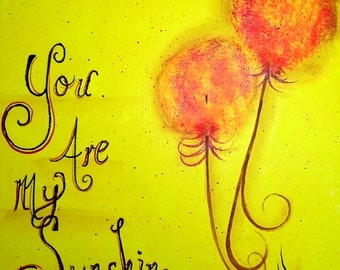 Your are my Sunshine, Bright yellow art, original painting