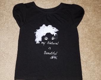 "Toddler Natural Hair T-Shirt/ Black T Shirt/ Black ""My Natural is Beautiful"" T-Shirt/ Child  Natural hair  T-Shirt"