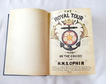 vintage travel book, The Royal Tour 1901, British Royals British Empire, aboard HMS Ophir, historic world travel, illustrated