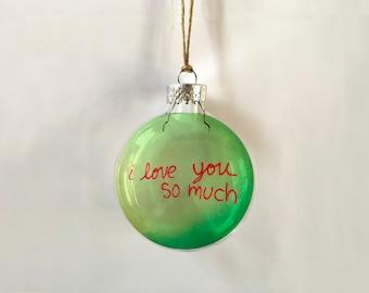 i love you so much // austin // atx // glass ornament // handmade // gift // memento // skel // skel design // skel & co