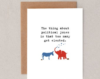 the thing about political jokes is that too many get elected // greeting card // skel design // skel & co