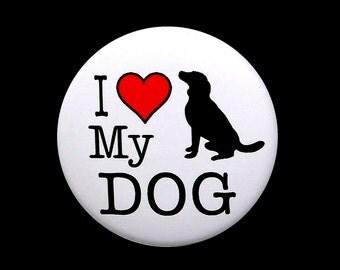 I Love My Dog - Pinback Button Badge 1 1/2 inch 1.5 Heart - Magnet Keychain or Flatback