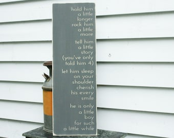 Hold Him a Little Longer Little Boy Wood Sign Nursery Decor Baby Shower Gift - 12x36 Handpainted Shabby Chic Distressed Wooden Sign