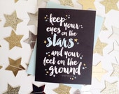 Keep your eyes on the stars, dream big, motivation, goals, don't give up, keep going, encouragement, you've got this, greeting card