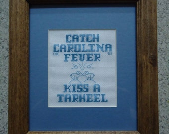 UNC Kiss A Tarheel - Cross Stitch Picture - Wall Decor