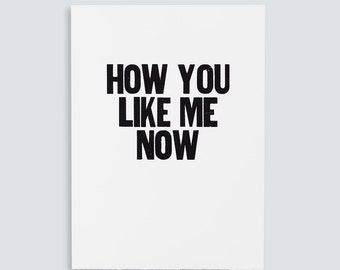 How You Like Me Now Poster