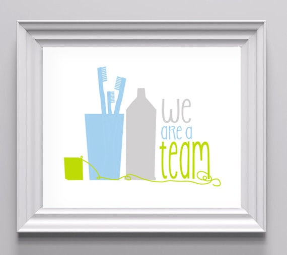We are a Team / Bathroom Art for Children/ Brush Your Teeth / Digital Print, Multiple Sizes Available