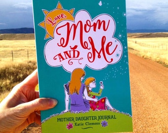 Mother Daughter Journal, Diary, Mom Daughter Child Journal: Love Mom and Me whimsical journal with nature, flowers, childhood drawings