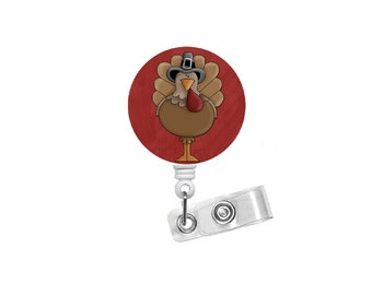 Todd the Turkey Badge Holder - ID Badge Reel - Thanksgiving Badge Reel - Nursing Badge - Teacher Badge Reel - Teacher Badge - Gift