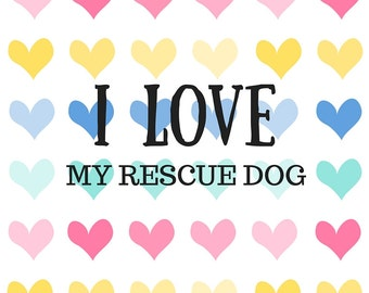 I Love My Rescue Dog Art Print
