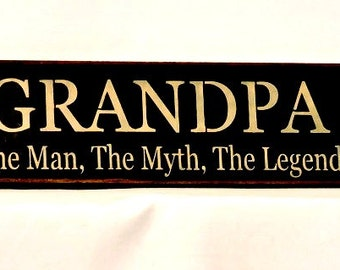 Grandpa, The Man, The Myth, The Legend - Primitive Country Painted Wall Sign, Fathers Day gift, Grandpa Gift, Grandpa Sign, Ready to Ship