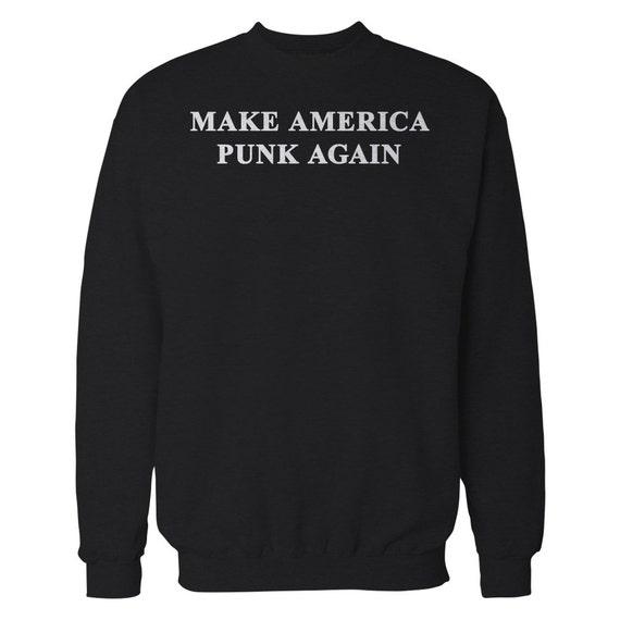 Make America Punk Again Sweater. Donald Trump Parody Crewneck.