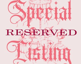 Special reserved listing for Anca