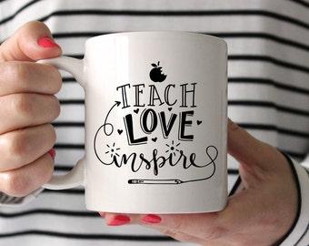 Teacher Gift Teacher Appreciation Gift Teacher Coffee Mug Gifts for Teachers Gift Ideas Teacher Mug Teach Love Inspire