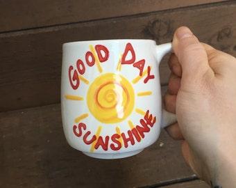 Good Day Sunshine -12 oz. Handpainted Ceramic Mug