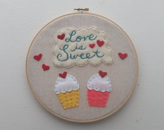 Embroidery Hoop Art - Love is Sweet