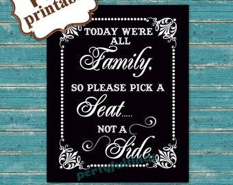 Instant DOWNLOAD- BLACK 8x10 We're All Family /Pick A Seat Not A Side ---Printable PDF File