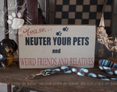 Neuter Your Pets, Dog, Primitve Word Art Typography Pine Wall Sign