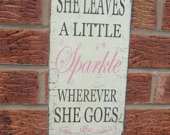 shabby chic Playroom Nursery She Leaves A Little Sparkle Wherever She Goes Wooden Sign Plaque