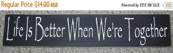 ON SALE TODAY Inspirational Sign Life Is Better When We're Together  Upc