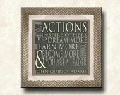 Actions Inspire Others -12x12 Gallery Mount Canvas - You are a Leader - John Quincy Adams Quote