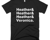 Heathers T-Shirt (Multiple Colors & Sizes) (Mens/Unisex)