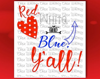 Red White and Blue Y'all  SVG, 4th of July SVG, Patriotic Design, July 4th SVG, Independence Day Svg, Heart Svg Files