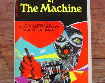 I, The Machine Paul W. Fairman Vintage Paperback Book Science Fiction 1960s Novel Sci-Fi Scifi Fantasy Utopian Society Psychology Thriller