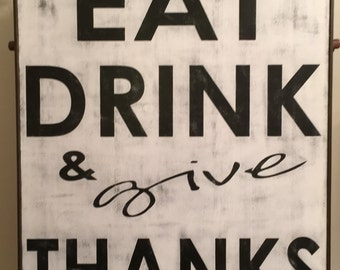 Eat Drink and Give Thanks, Breakfast Area Sign, Dining Room Sign, Rustic Sign,34.5x40.5,